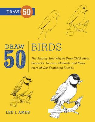 Draw 50 Birds By Ames, Lee J./ D'Adamo, Tony
